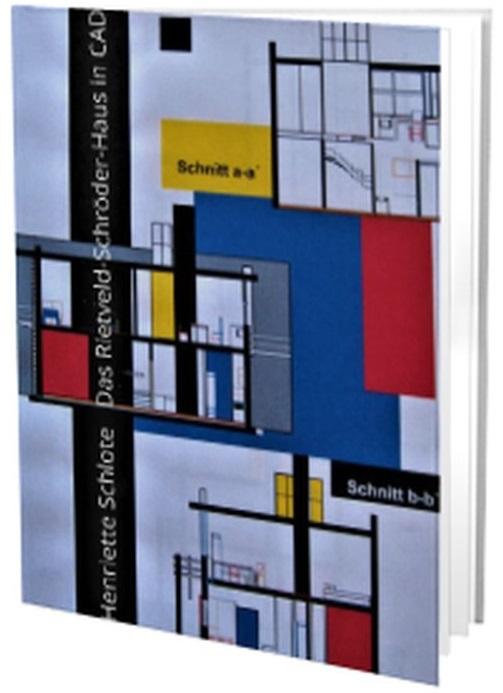 Henriette Schlote, Das Rietvelt- Schröder- Haus in 3D, 2000